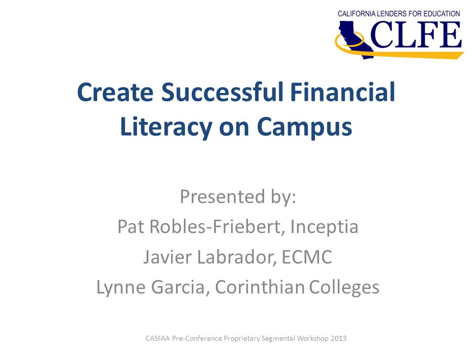 Making the Case – Students Want Help  84%  84% of college students want more information on financial education topics.
