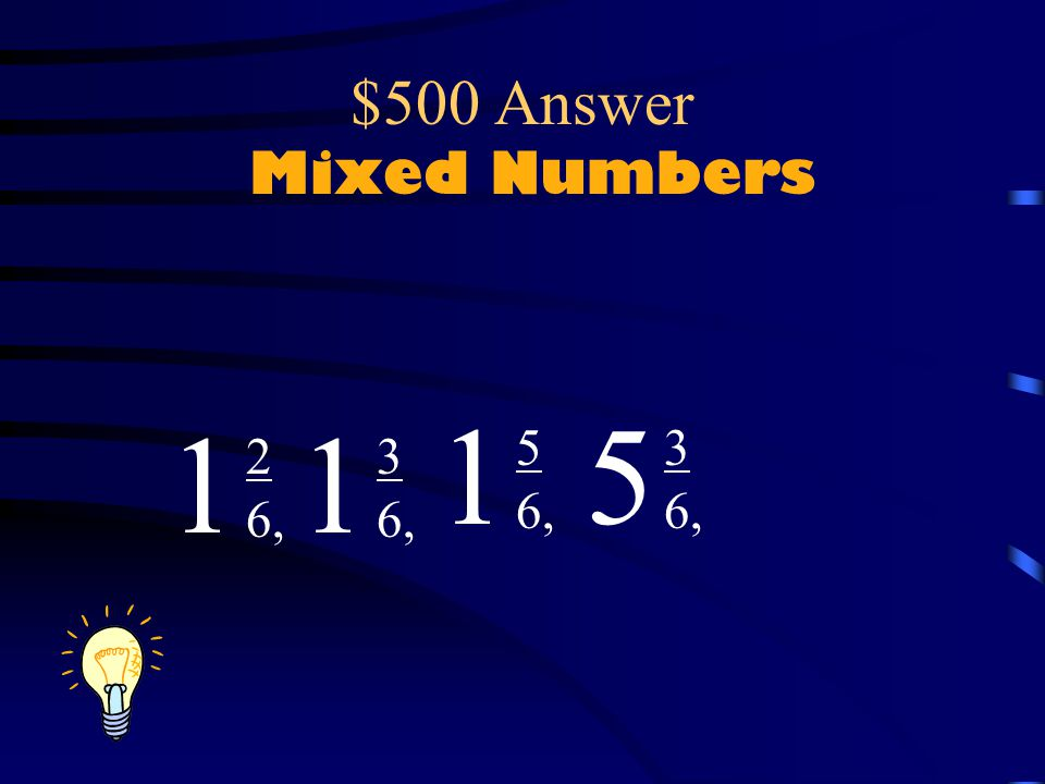$500 Question Mixed Numbers Put these numbers in order from least to greatest.