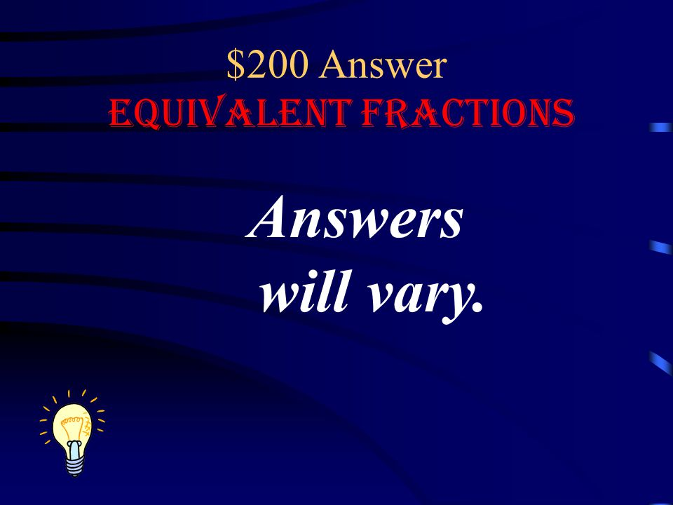 $200 Question Equivalent Fractions What is an equivalent fraction for 1313