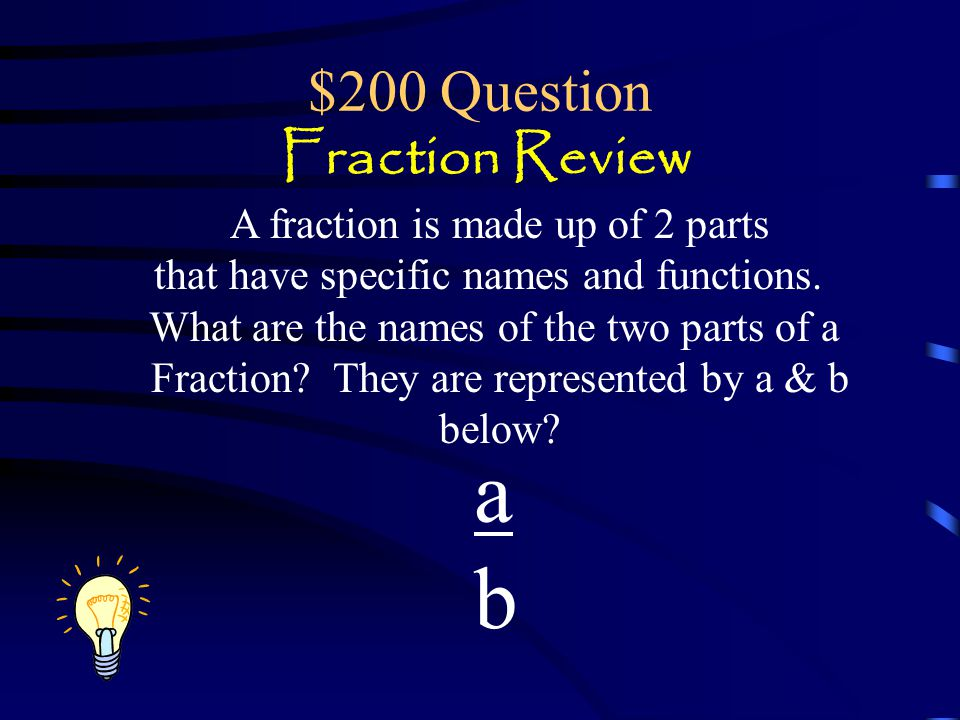$100 answer Fraction Review Part of a whole something