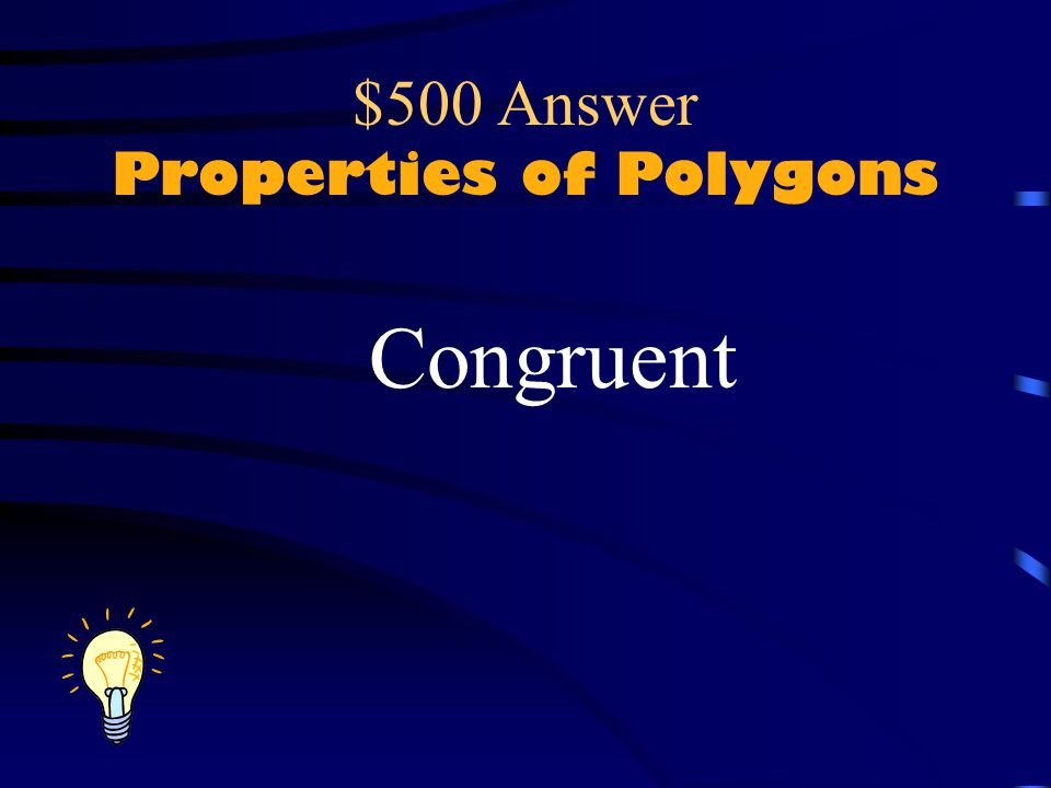 $500 Question Properties of Polygons What is it that the shapes in figures A & B are that the shapes in figure C are not?