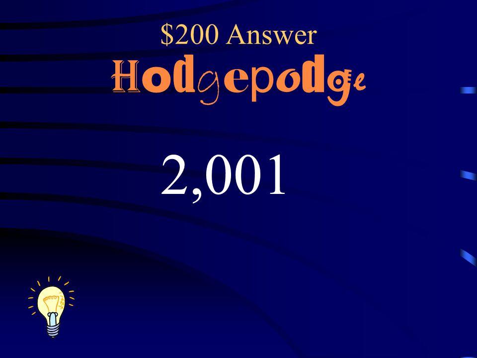 $200 Question H o d g e p o d g e What is the product? 23*87