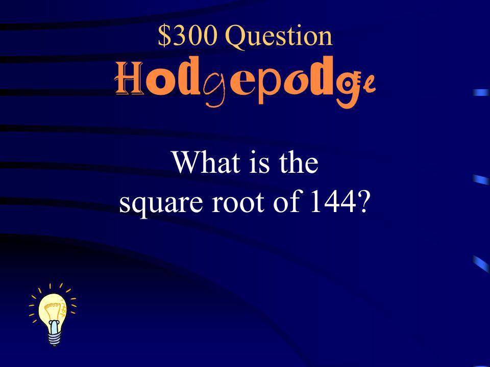 $200 Answer H o d g e p o d g e 2,001