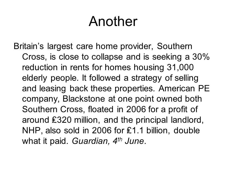 Another Britain's largest care home provider, Southern Cross, is close to collapse and is seeking a 30% reduction in rents for homes housing 31,000 elderly people.