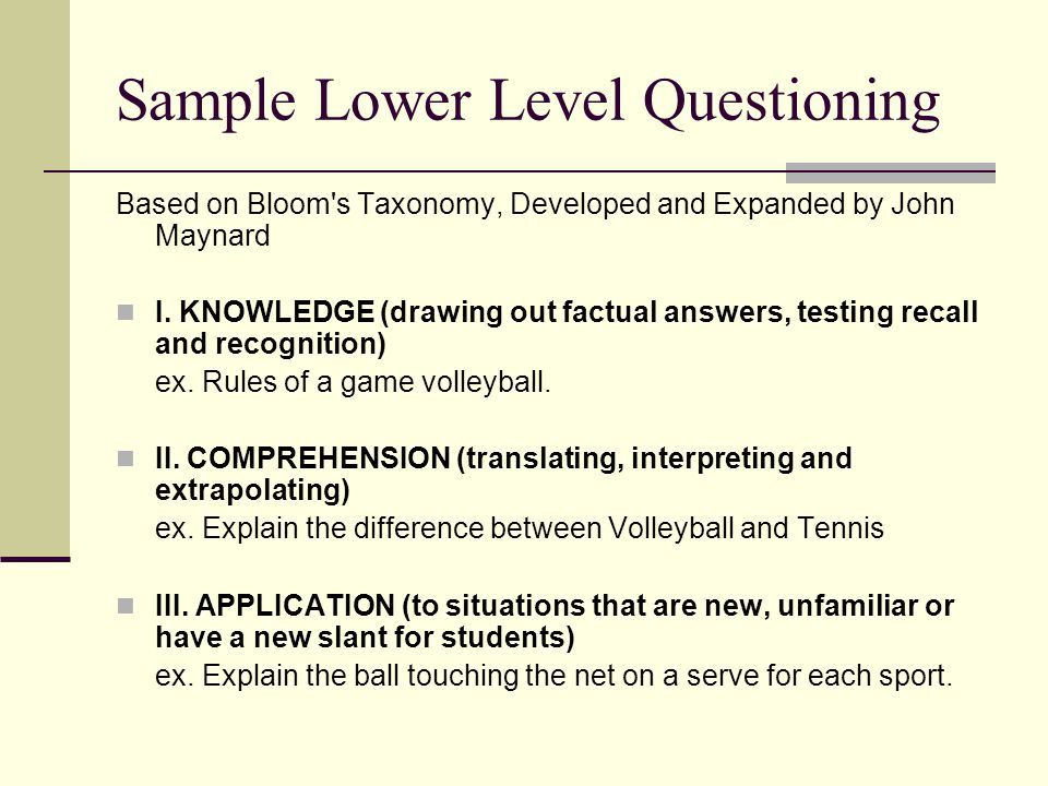 Sample Lower Level Questioning Based on Bloom s Taxonomy, Developed and Expanded by John Maynard I.