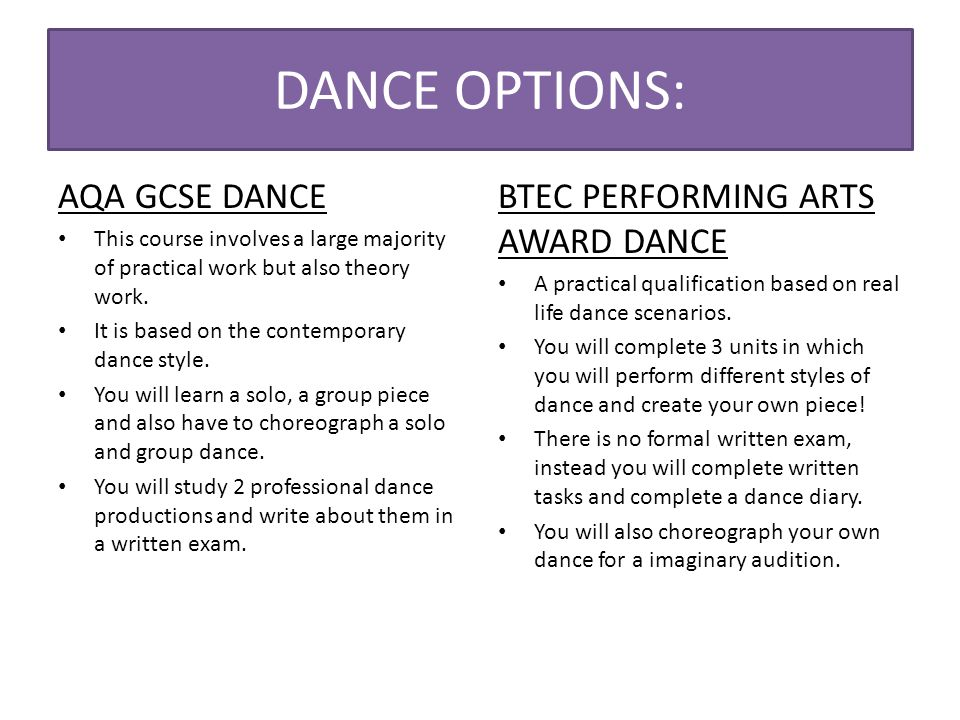 If you choose dance you will…… …need to attend one extra-curricular club per week …be expected to perform in an annual dance show …have the opportunity to perform in the school production …go on at least one trip to watch some dance …improve your fitness, gain confidence and have fun!!!!.