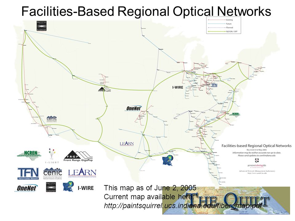 Facilities-Based Regional Optical Networks This map as of June 2, 2005 Current map available here: http://paintsquirrel.ucs.indiana.edu/fiber_map.pdf