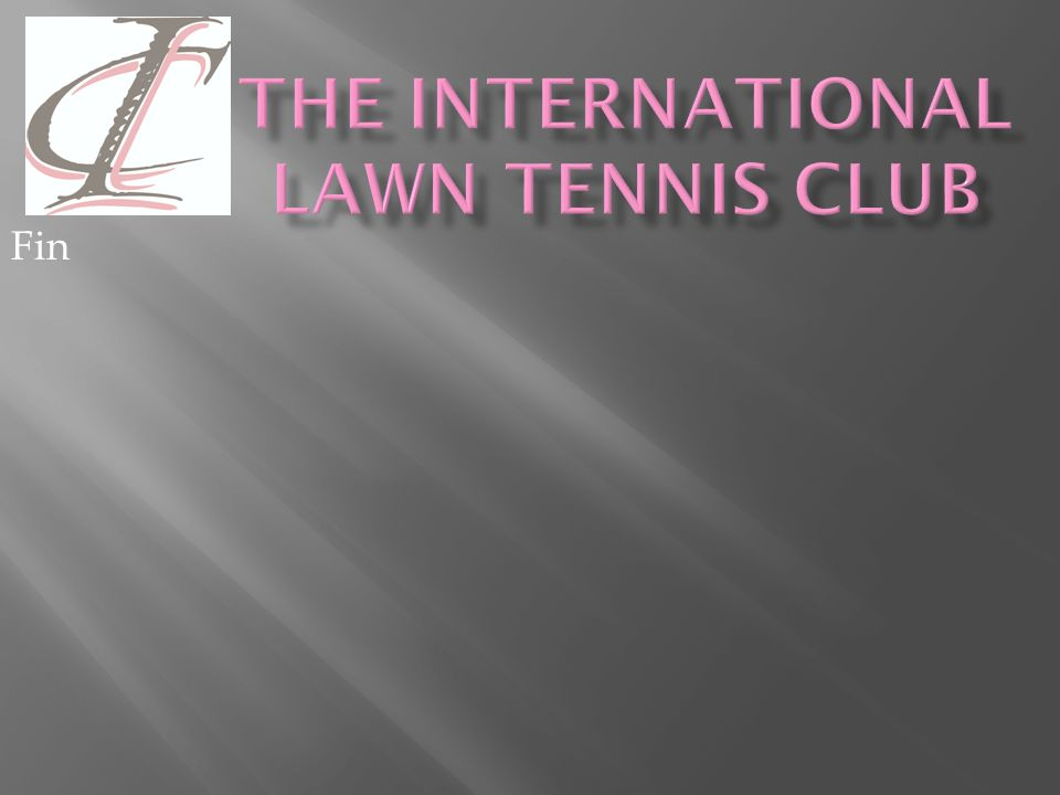 There is no copyright on this presentation which can be adapted for use with any client of The International Lawn Tennis Club