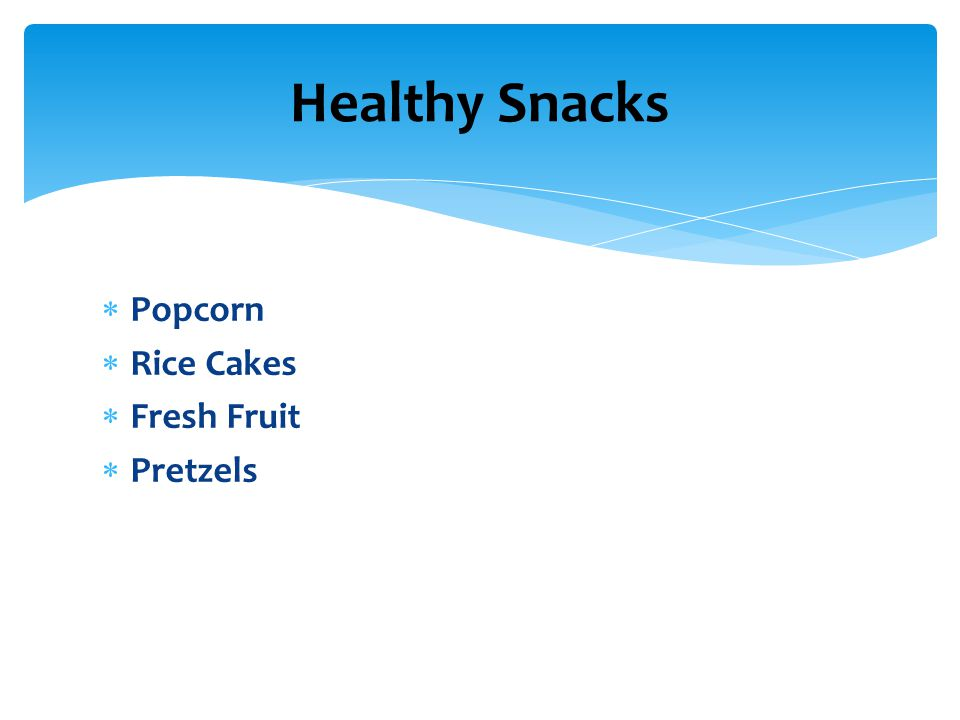  Popcorn  Rice Cakes  Fresh Fruit  Pretzels Healthy Snacks