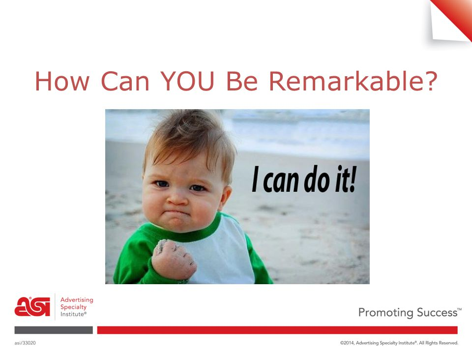 How Can YOU Be Remarkable