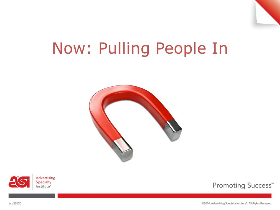 Now: Pulling People In