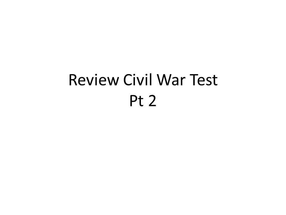 Review Civil War Test Pt 2