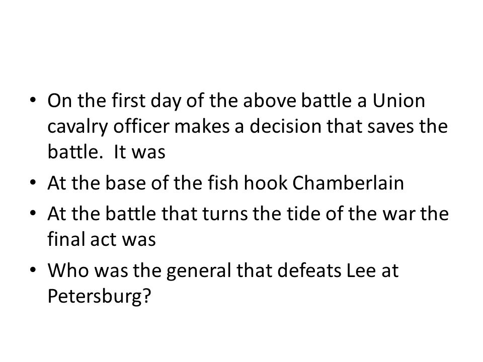 On the first day of the above battle a Union cavalry officer makes a decision that saves the battle.
