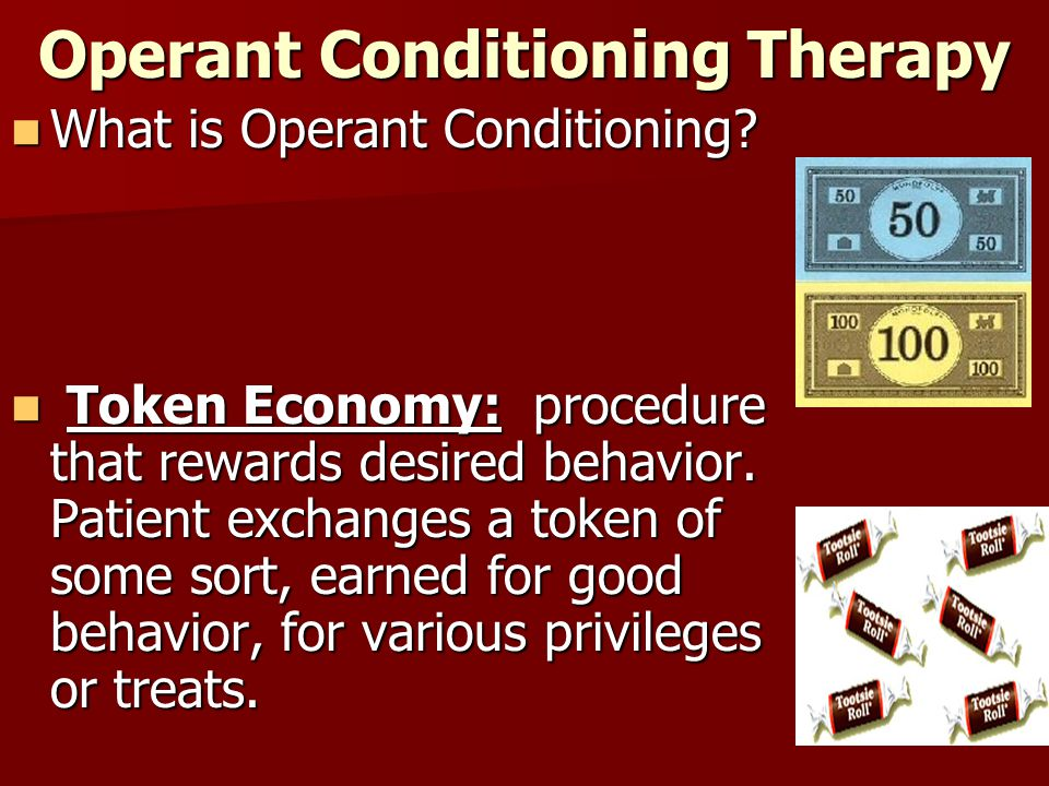 Operant Conditioning Therapy What is Operant Conditioning.