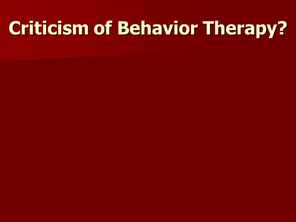 Criticism of Behavior Therapy?