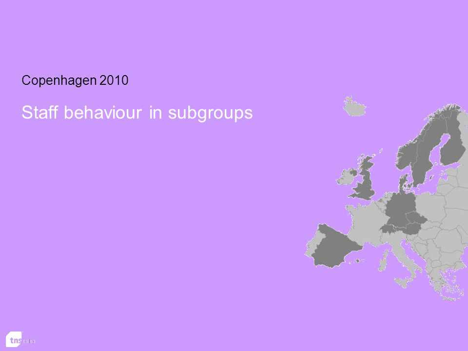 Copenhagen 2010 Staff behaviour in subgroups