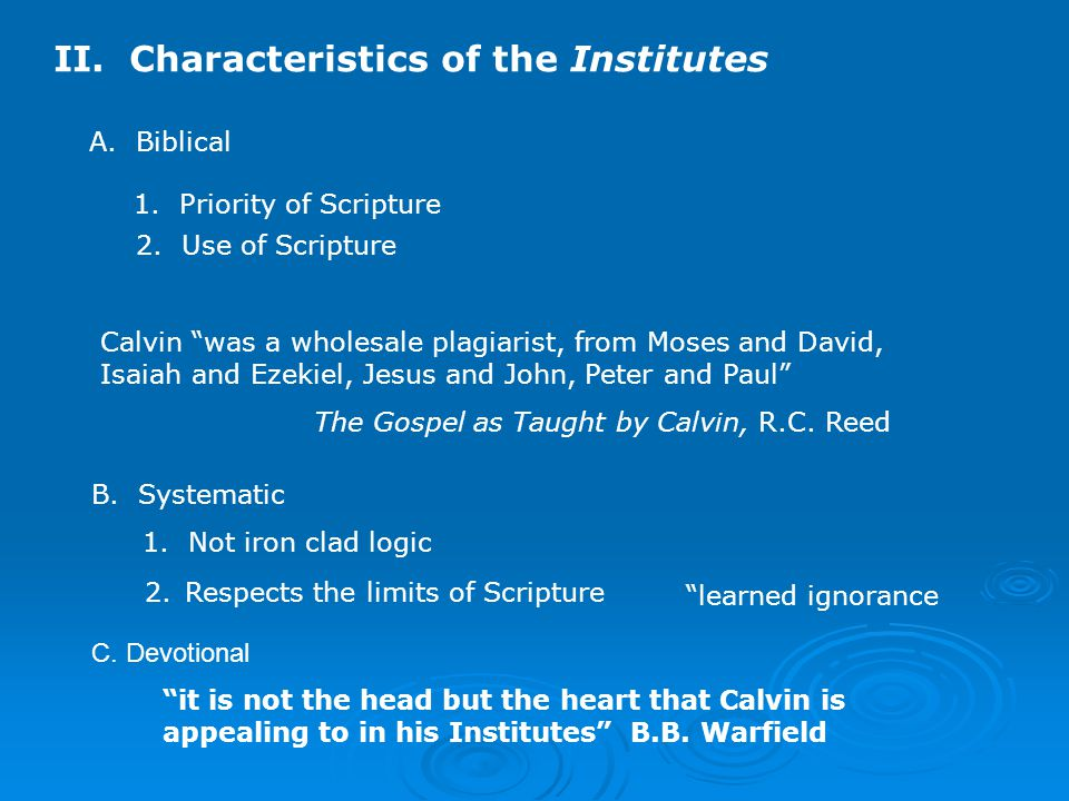 II. Characteristics of the Institutes A. Biblical 1.