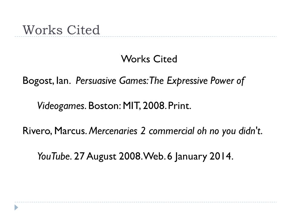 Works Cited Bogost, Ian. Persuasive Games: The Expressive Power of Videogames.