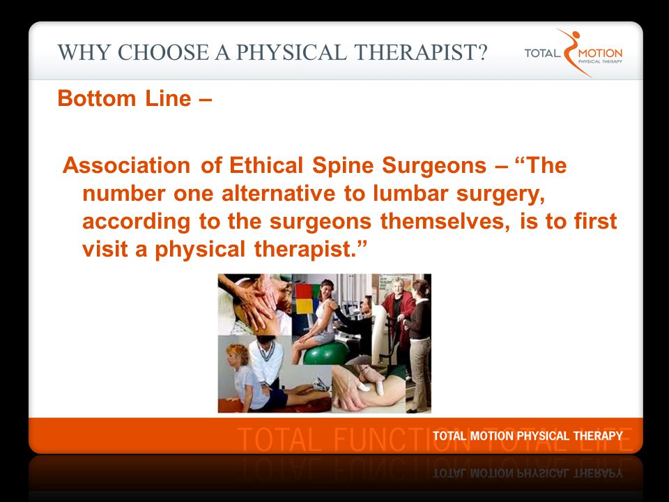 WHY CHOOSE A PHYSICAL THERAPIST.