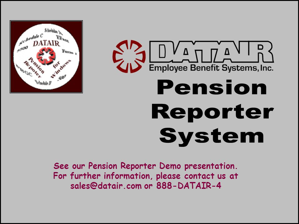 See our Pension Reporter Demo presentation.