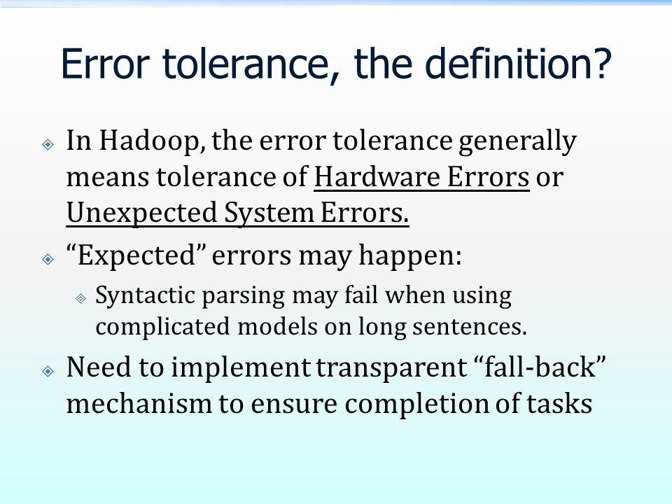 Error tolerance, the definition.