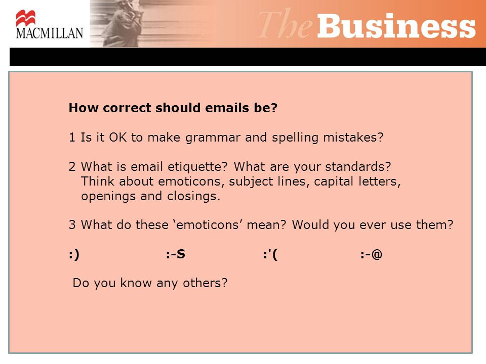 How correct should emails be.1 Is it OK to make grammar and spelling mistakes.