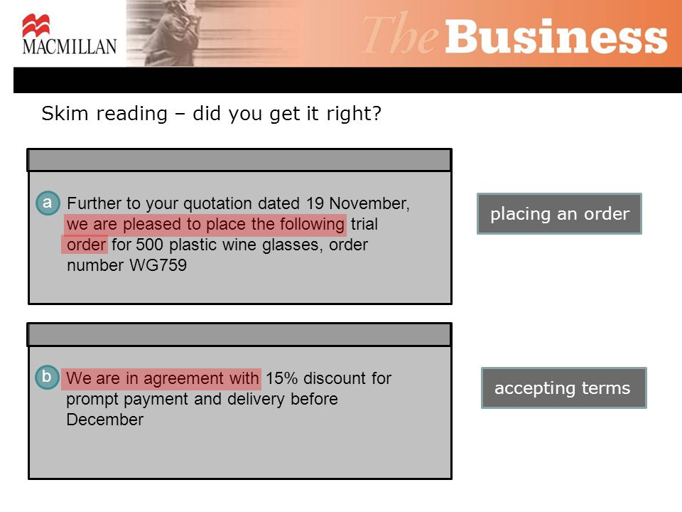 Skim reading – did you get it right? Further to your quotation dated 19 November, we are pleased to place the following trial order for 500 plastic wi