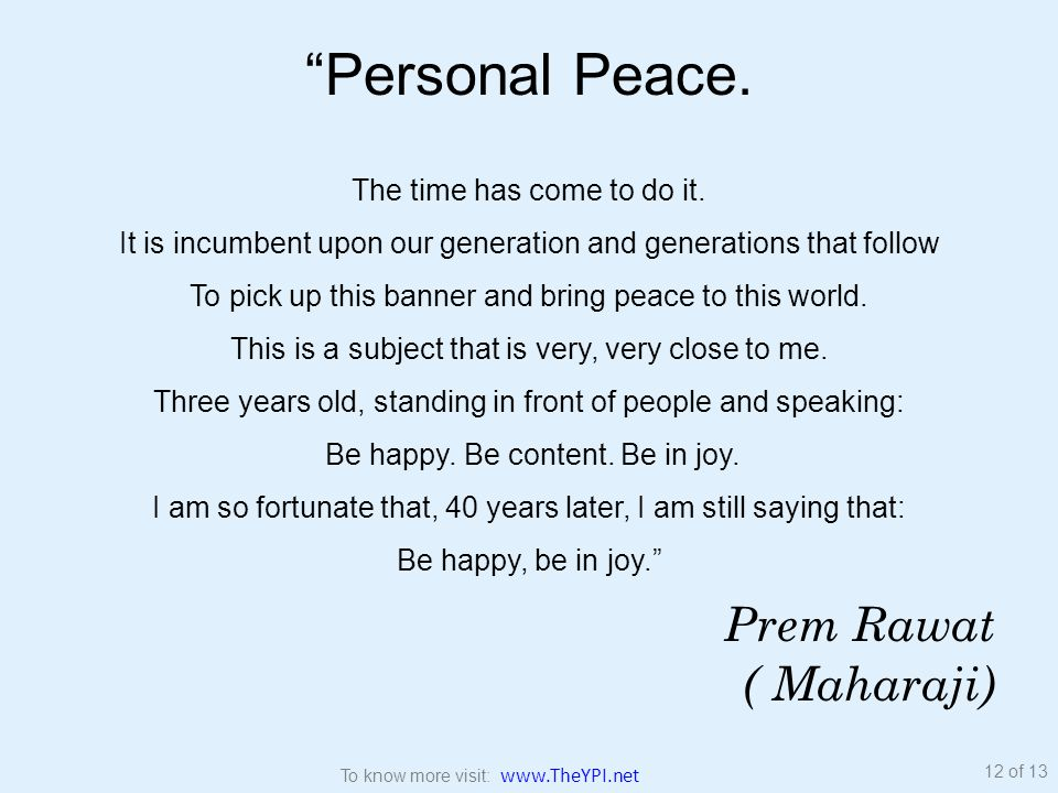 """Personal Peace. The time has come to do it. It is incumbent upon our generation and generations that follow To pick up this banner and bring peace to"