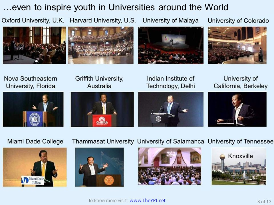 …even to inspire youth in Universities around the World 8 of 13 To know more visit: www.TheYPI.net
