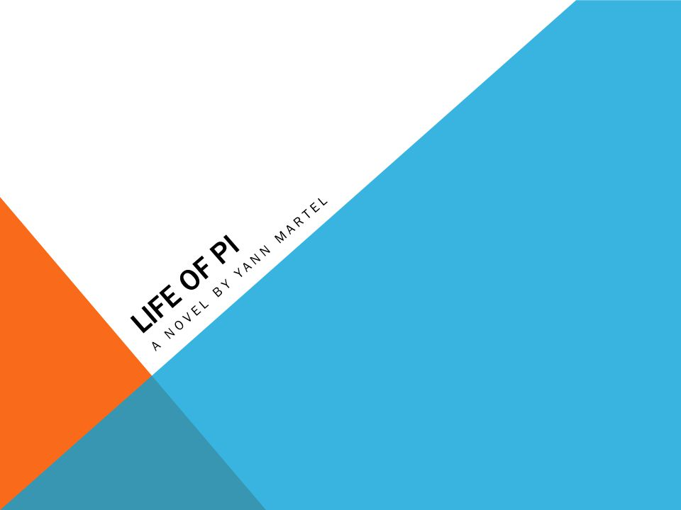 LIFE OF PI A NOVEL BY YANN MARTEL