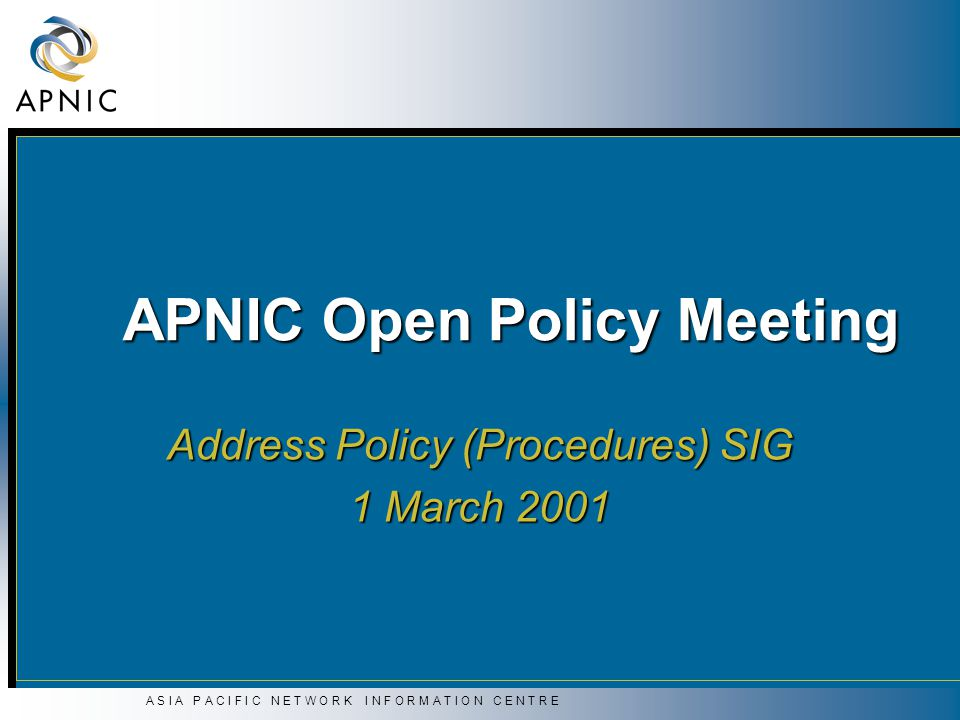 A S I A P A C I F I C N E T W O R K I N F O R M A T I O N C E N T R E For discussion…  Consistent and realistic policy framework for Portable allocation and assignment  Presented at the last meeting…  Criteria for first allocation  PI assignment criteria