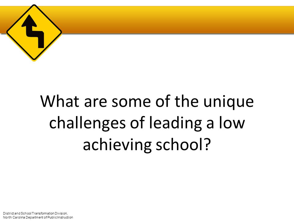 What are some of the unique challenges of leading a low achieving school.