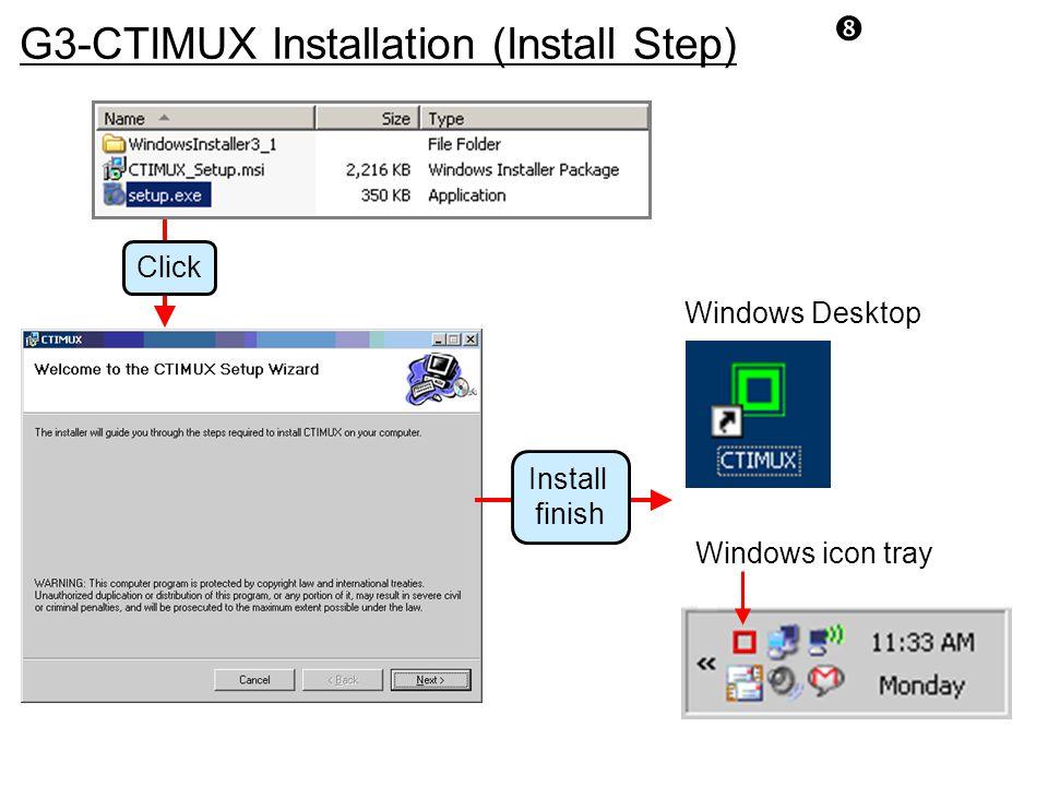 "G3-CTIMUX Installation (Install Step) Click Windows Desktop Windows icon tray Install finish """