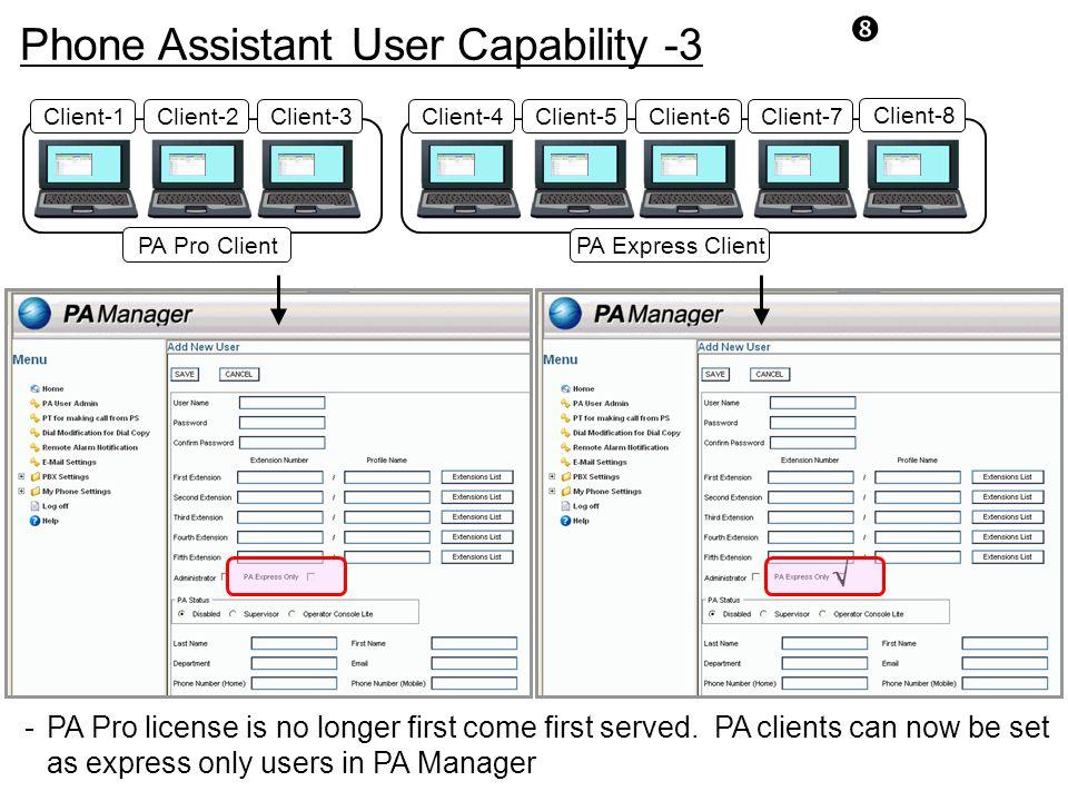 "PA Express Client Client-5 Client-4Client-6 PA Pro Client Client-2 Client-1Client-3Client-7 Client-8 Phone Assistant User Capability -3 ""  -PA Pro li"