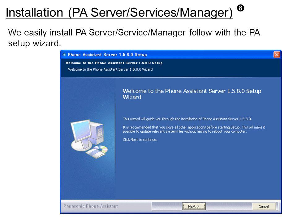 """Installation (PA Server/Services/Manager) """" We easily install PA Server/Service/Manager follow with the PA setup wizard."""