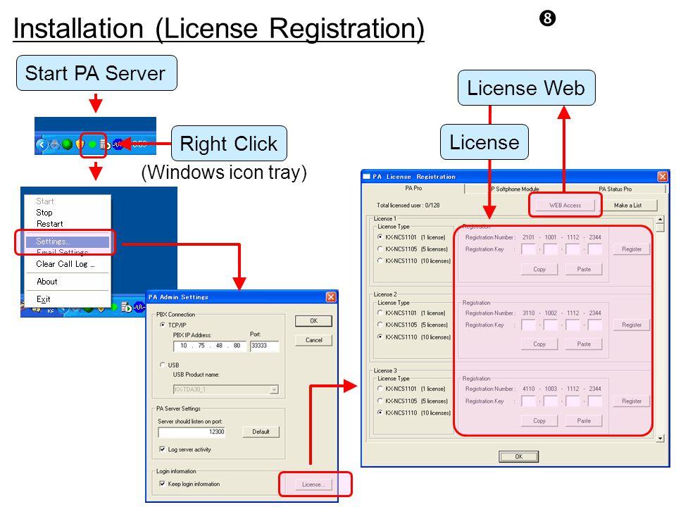 "Installation (License Registration) "" Start PA Server (Windows icon tray) Right Click License License Web"