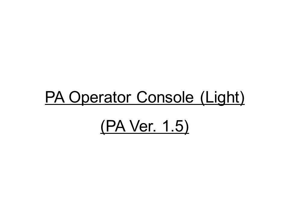 PA Operator Console (Light) (PA Ver. 1.5)