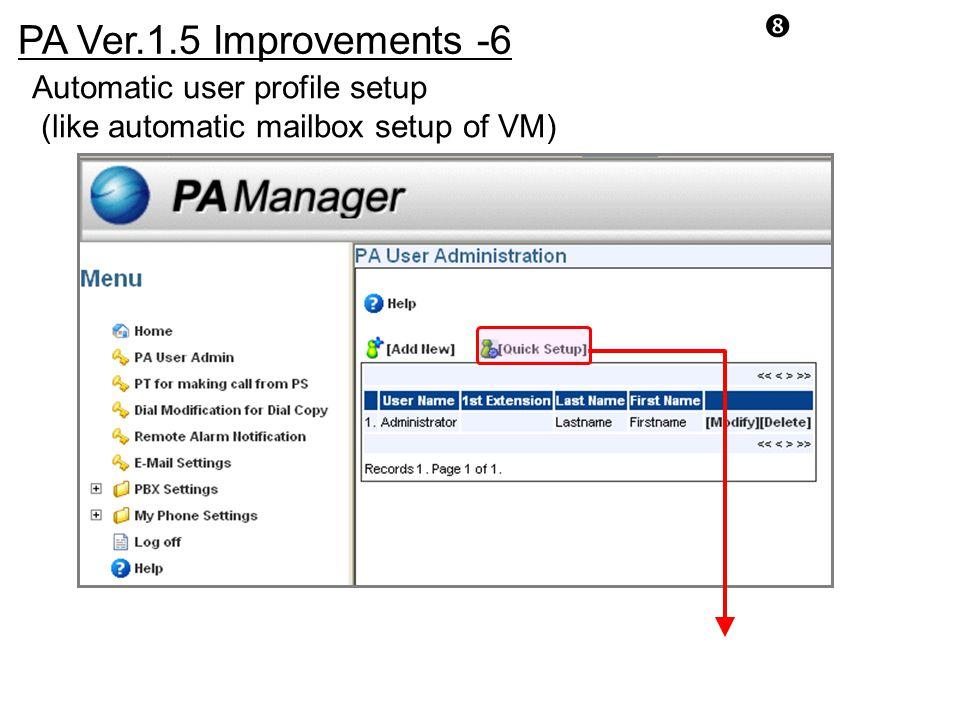 "PA Ver.1.5 Improvements -6 "" Automatic user profile setup (like automatic mailbox setup of VM)"