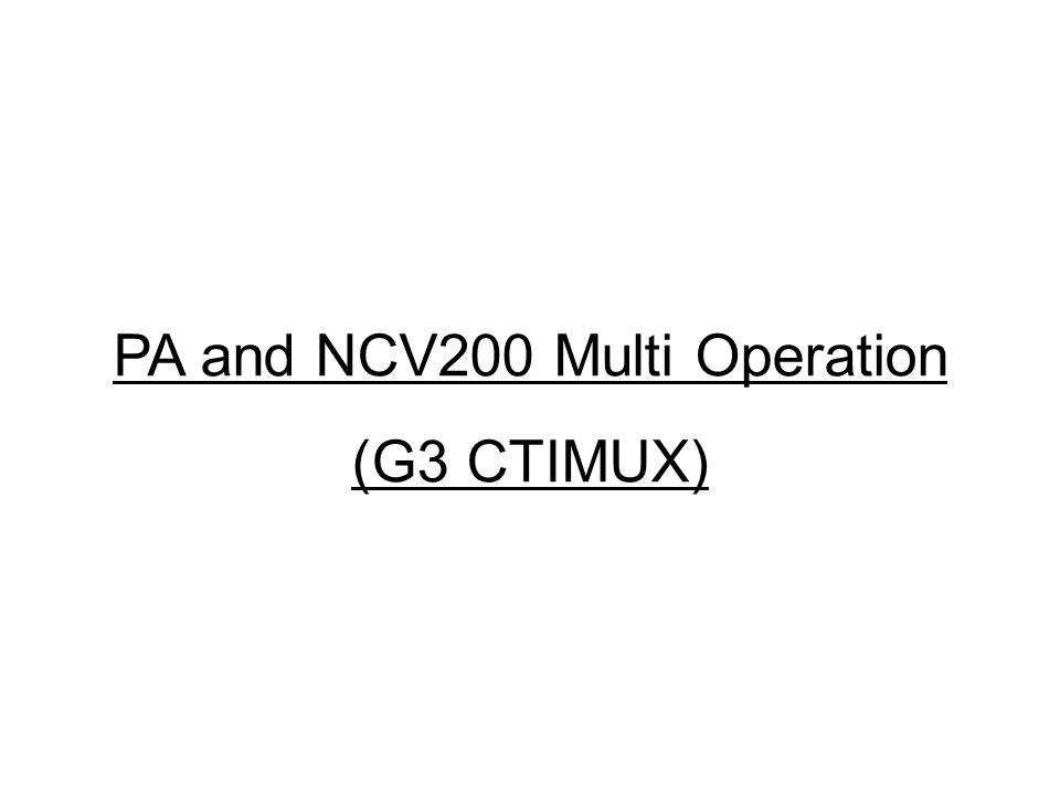 PA and NCV200 Multi Operation (G3 CTIMUX)