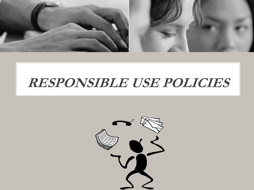 RESPONSIBLE USE POLICIES