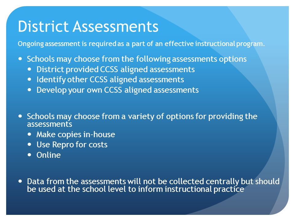 District Assessments Ongoing assessment is required as a part of an effective instructional program.