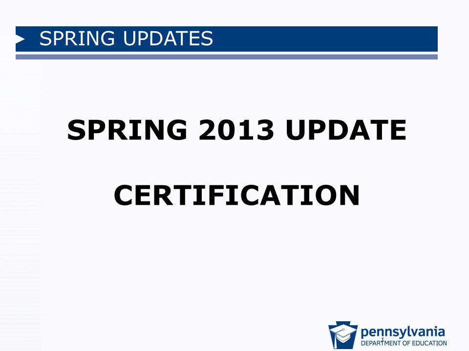SPRING UPDATES SPRING 2013 UPDATE CERTIFICATION J