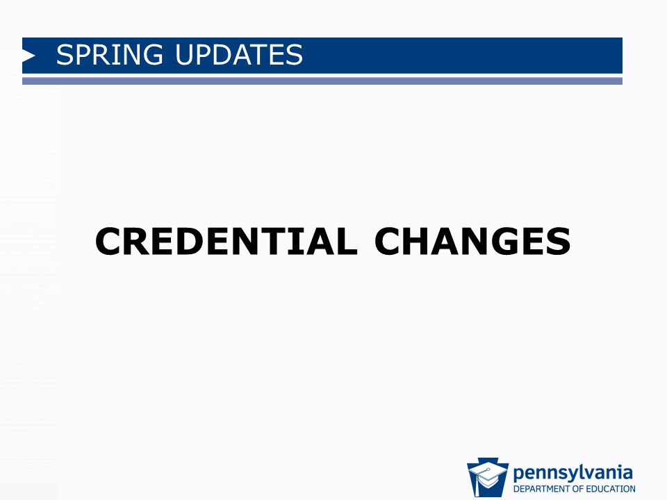 SPRING UPDATES CREDENTIAL CHANGES