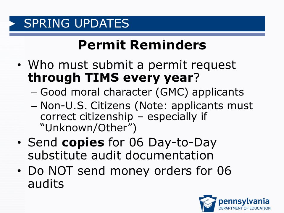 SPRING UPDATES Who must submit a permit request through TIMS every year.