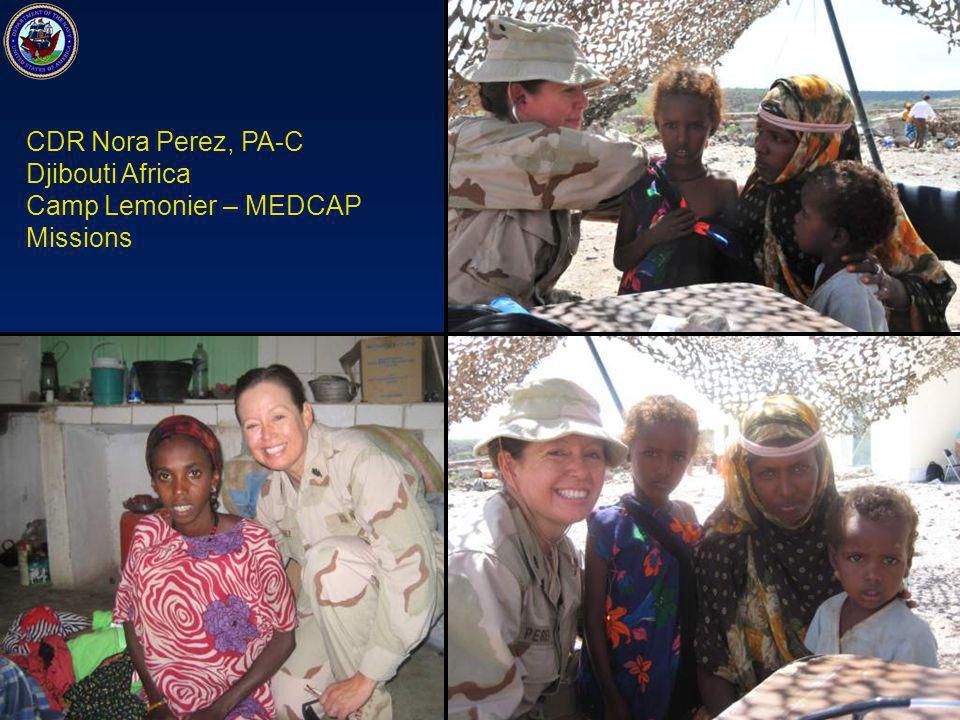 CDR Nora Perez, PA-C Djibouti Africa Camp Lemonier – MEDCAP Missions