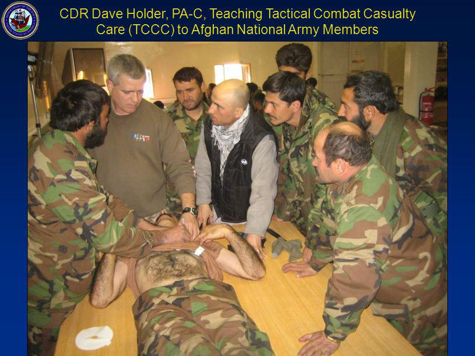 CDR Dave Holder, PA-C, Teaching Tactical Combat Casualty Care (TCCC) to Afghan National Army Members