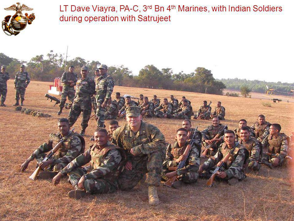 LT Dave Viayra, PA-C, 3 rd Bn 4 th Marines, with Indian Soldiers during operation with Satrujeet