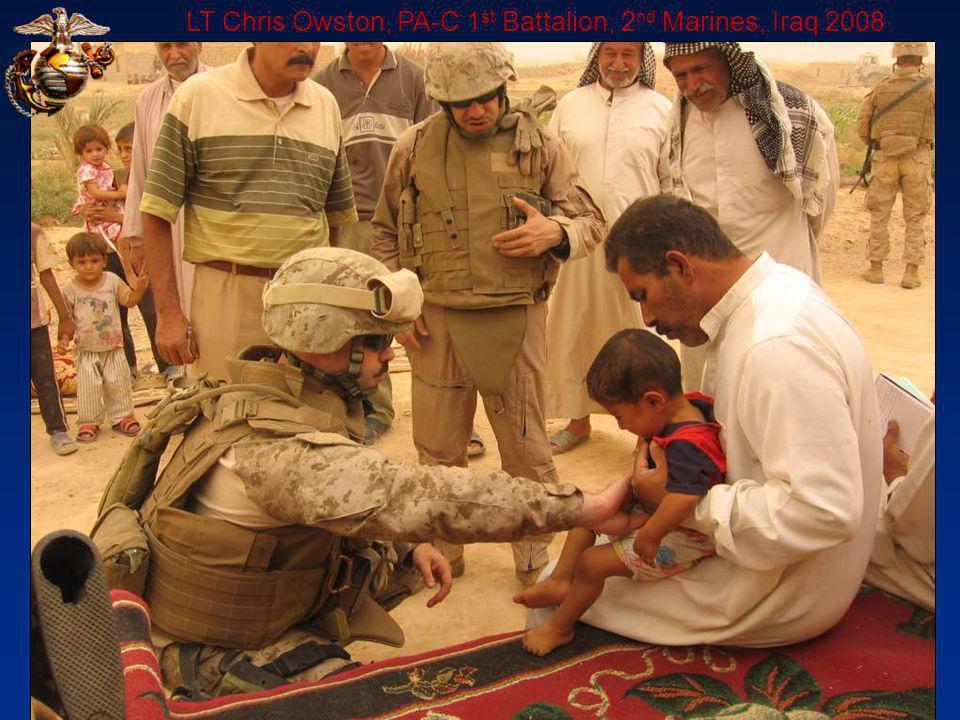 LT Chris Owston, PA-C 1 st Battalion, 2 nd Marines, Iraq 2008
