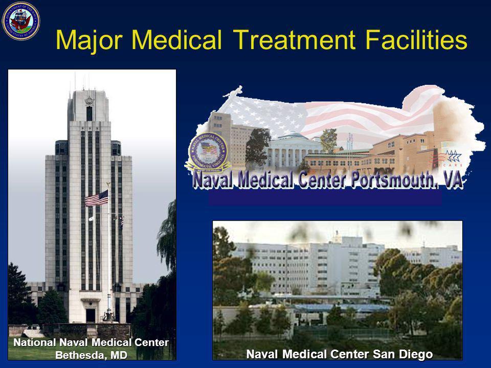 Major Medical Treatment Facilities National Naval Medical Center Bethesda, MD Naval Medical Center San Diego