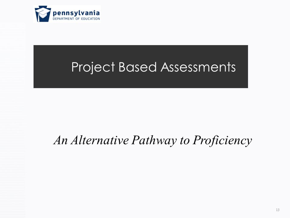 Project Based Assessments 13 An Alternative Pathway to Proficiency